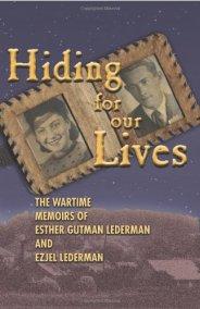 Hiding for Our Lives by Esther Gutman Lederman and Ezjel Lederman