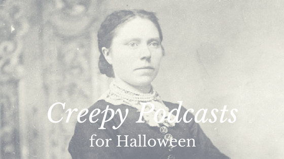 Creepy Podcasts for Halloween